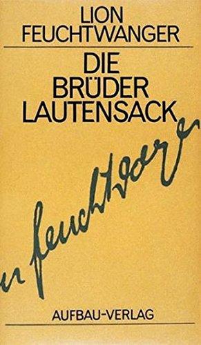 Lion Feuchtwanger: Die Brüder Lautensack
