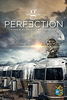 Perfection (Le storie di Perfection Vol. 1) di [Germano M., Luca Morandi]