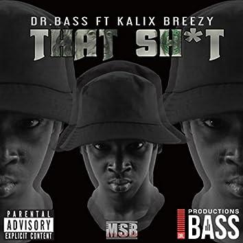 That Shit (feat. Kalix Breezy)