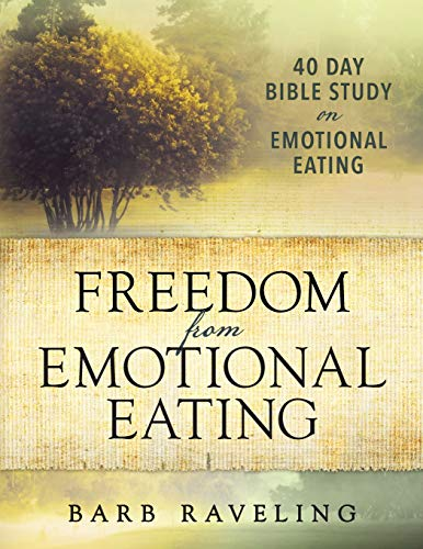 Freedom from Emotional Eating: A Weight Loss Bible Study (Third Edition) (Christian Weight Loss) (Paperback)