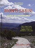Monti Sabini. Guida escursionistica. 33 itinerari. Cammino di Francesco, Altavia. Con carta escursionistica 25:000