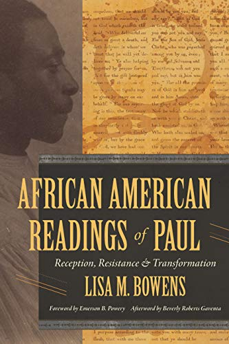 Compare Textbook Prices for African American Readings of Paul: Reception, Resistance, and Transformation  ISBN 9780802876768 by Bowens, Lisa M.,Gaventa, Beverly Roberts,Powery, Emerson B.