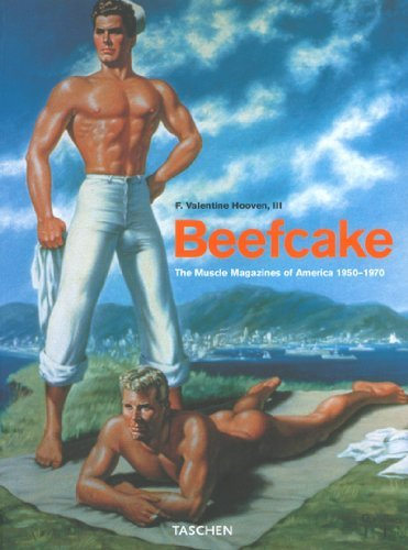 Beefcake: The Muscle Magazines of America, 1950-1970 by F. Valentine Hooven III (2002-09-01)