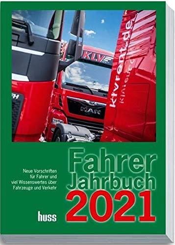 Fahrer-Jahrbuch 2021: Neue Vorschriften für Fahrer und viel Wissenswertes über Fahrzeuge und Verkehr