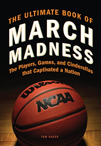 Ultimate Book of March Madness: The Players, Games, and Cinderellas that Captivated a Nation