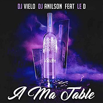 A ma table