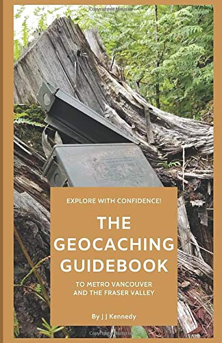 Geocaching Guidebook to Metro Vancouver and the Fraser Valley