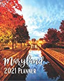 Maryland 2021 Planner: A Pretty And Simple 8 x 10 Size, January 2021 - December 2021, Weekly & Monthly Agenda, Frederick Maryland Cover Design, Organizer And Calendar