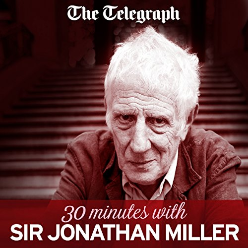 The Telegraph: 30 Minutes with Jonathan Miller audiobook cover art