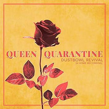 Queen Quarantine (A Home Recording)