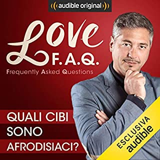 Quali cibi sono afrodisiaci?     Love F.A.Q. con Marco Rossi              Di:                                                                                                                                 Marco Rossi                               Letto da:                                                                                                                                 Marco Rossi                      Durata:  14 min     7 recensioni     Totali 4,1
