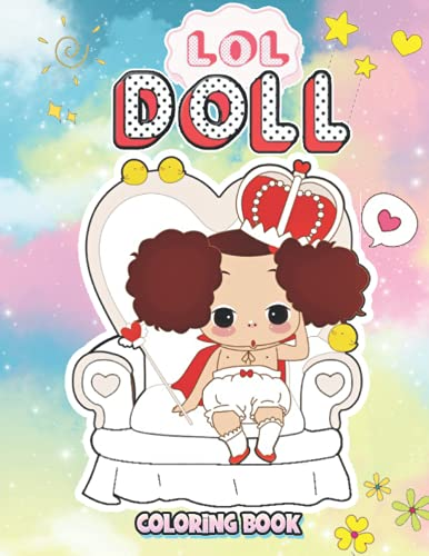 LOL DOLL COLORING BOOK: LOL Surprise Pets coloring Book, For Kids, Girls Boys, All Ages, Fun & Cute Fashionable Dolls With Big Eyes (Kawaii/ Chibi), ... Awsome Gift For Dolls Lovers, Eye Catch