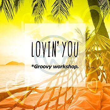 Lovin' You - EP