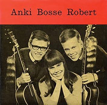Anki, Bosse ja Robert 3