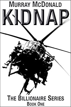 Kidnap (The Billionaire Series Book 1) by [Murray McDonald]