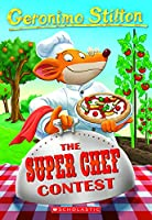 The Super Chef Contest (Geronimo Stilton)