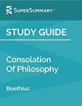 Study Guide: Consolation Of Philosophy by Boethius (SuperSummary)