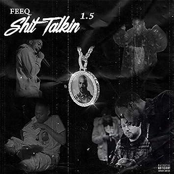 Shit Talkin' 1.5