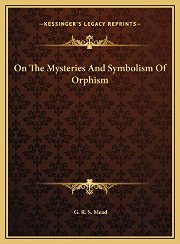On The Mysteries And Symbolism Of Orphism