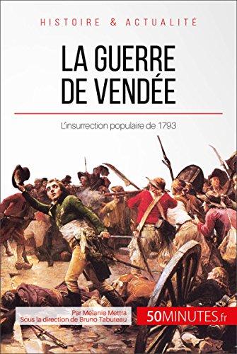 La guerre de Vendée: L'insurrection populaire de 1793 (Grandes Batailles t. 36)