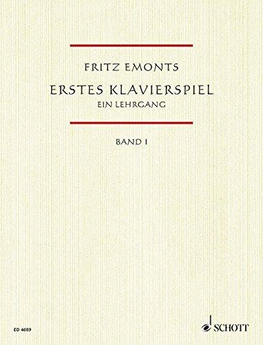 Erstes Klavierspiel, Bd.1: Ein Lehrgang für den Anfangsunterricht. Band 1. Klavier