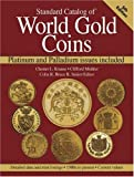Standard Catalog Of World Gold Coins: Platinum and Palladium issues included