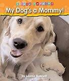 My Dog's a Mommy! (I Love Reading)