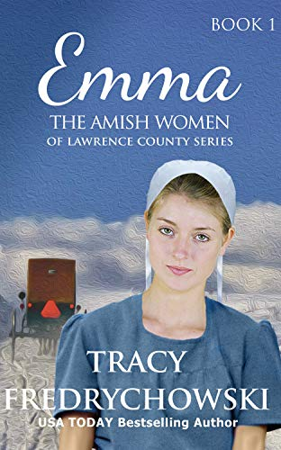 Emma : The Amish Women of Lawrence County - Book 1
