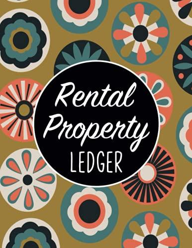 Real Estate Investing Books! - Rental Property Ledger: Rental Record Book for Property Renting Management/Rental Property Record Keeping/Budget Properties Deposit Journal/Landlord ... Balance Tracker,Income Gross Expense Log Book
