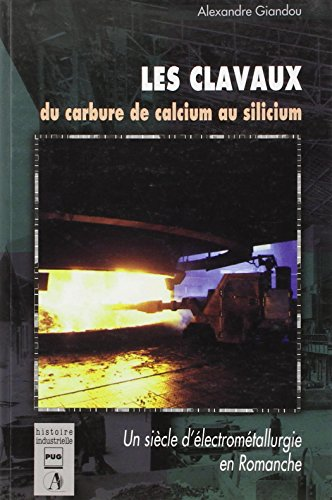 CLAVAUX, DU CARBURE DE CALCIUM AU SILICIUM (HISTOIRE INDUSTRIELLE)