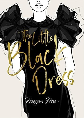 Megan Hess: The Little Black Dress: A Love Story