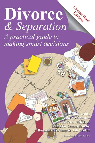 Compare Textbook Prices for Divorce and Separation - Connecticut Edition: A practical guide to making smart decisions Divorce and Separation: A Practical Guide to Making Smart Decisions  ISBN 9798545465576 by Lang, Michael,Nicholson, Peter,McAuslan, Fiona,Ferrante, Rosemarie,Vasileff, Lili