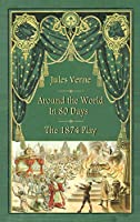 Around the World in 80 Days - The 1874 Play (hardback)