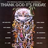 Thank God It's Friday: The Original Motion Picture Soundtrack