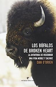 Los Búfalos de Broken Heart par Dan O'Brien