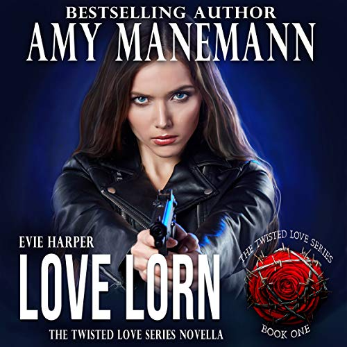 Love Lorn     The Twisted Love Series, Book 1              By:                                                                                                                                 Amy Manemann,                                                                                        Stacy Eaton                               Narrated by:                                                                                                                                 Tracey Rooney                      Length: 2 hrs and 44 mins     13 ratings     Overall 4.8