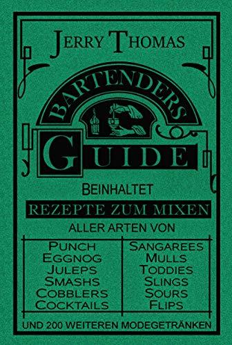 The Bartender's Guide: Wie man alle Arten von einfachen und ausgefallenen Getränken mixt