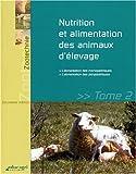 Nutrition et alimentation des animaux d'élevage - Tome 2