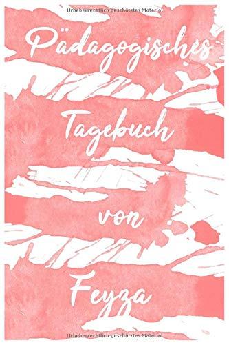 Pädagogisches Tagebuch von Feyza: Tagebuch und Notizheft mit 80 linierten Seiten (15,24 x 22,86)