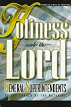 Holiness Unto the Lord: General Superintendents of the Church of the Nazarene