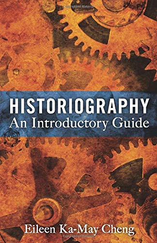 Compare Textbook Prices for Historiography: An Introductory Guide 1 Edition ISBN 9781441177674 by Cheng, Eileen Ka-May