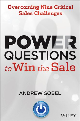 Power Questions to Win the Sale: Overcoming Nine Critical Sales Challenges (English Edition)