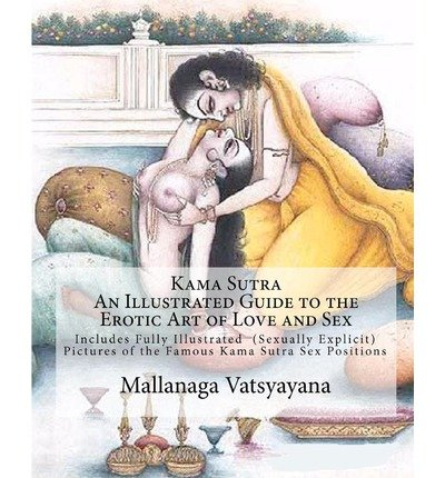 Kama Sutra: An Illustrated Guide to the Erotic Art of Love and Sex (Paperback) - Common