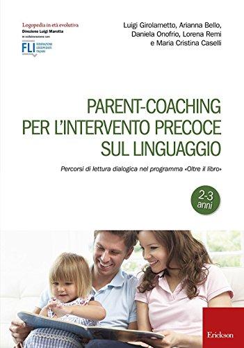 """Parent-coaching per l'intervento precoce sul linguaggio. Percorsi di lettura dialogica nel programma """"Oltre il libro"""""""
