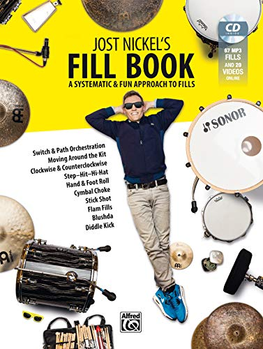 Jost Nickel's Fill Book - A Systematic and Fun Approach to Fills: A Systematic & Fun Approach to Fills, Book, CD & Online Video