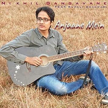 Anjaane Mein (feat. Rupali Bhandari)
