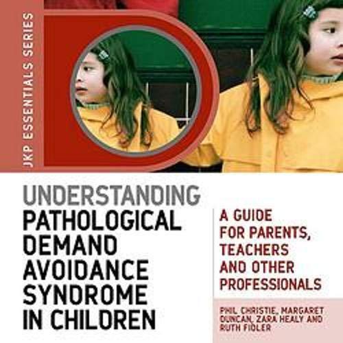 Understanding Pathological Demand Avoidance Syndrome in Children cover art