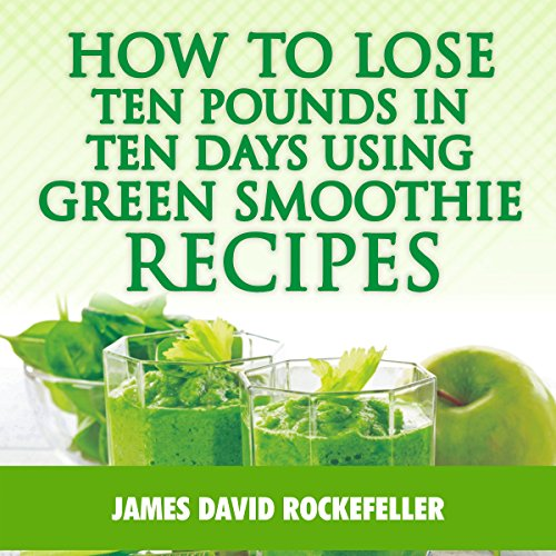 How to Lose Ten Pounds in Ten Days Using Green Smoothie Recipes                   By:                                                                                                                                 J. D. Rockefeller                               Narrated by:                                                                                                                                 C. J. des Rosiers                      Length: 23 mins     Not rated yet     Overall 0.0