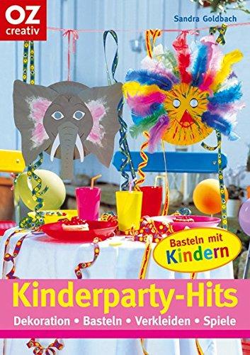 Kinderparty-Hits: Dekoration, Basteln, Verkleiden, Spiele (Creativ-Taschenbuecher. CTB)