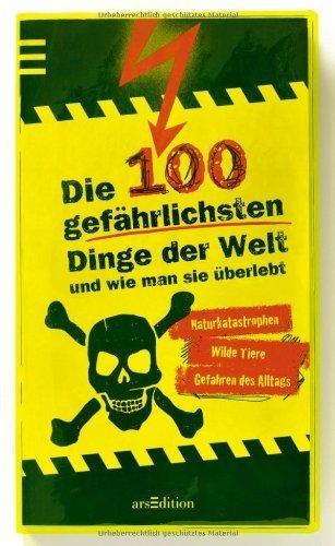 Die 100 gefährlichsten Dinge der Welt by Imported by Yulo inc.(1905-07-06)
